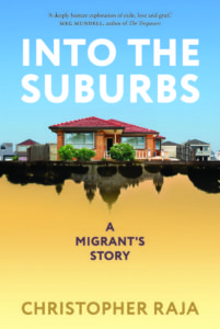 Book cover: Into the Suburbs: A Migrant's Story by Christopher Raja